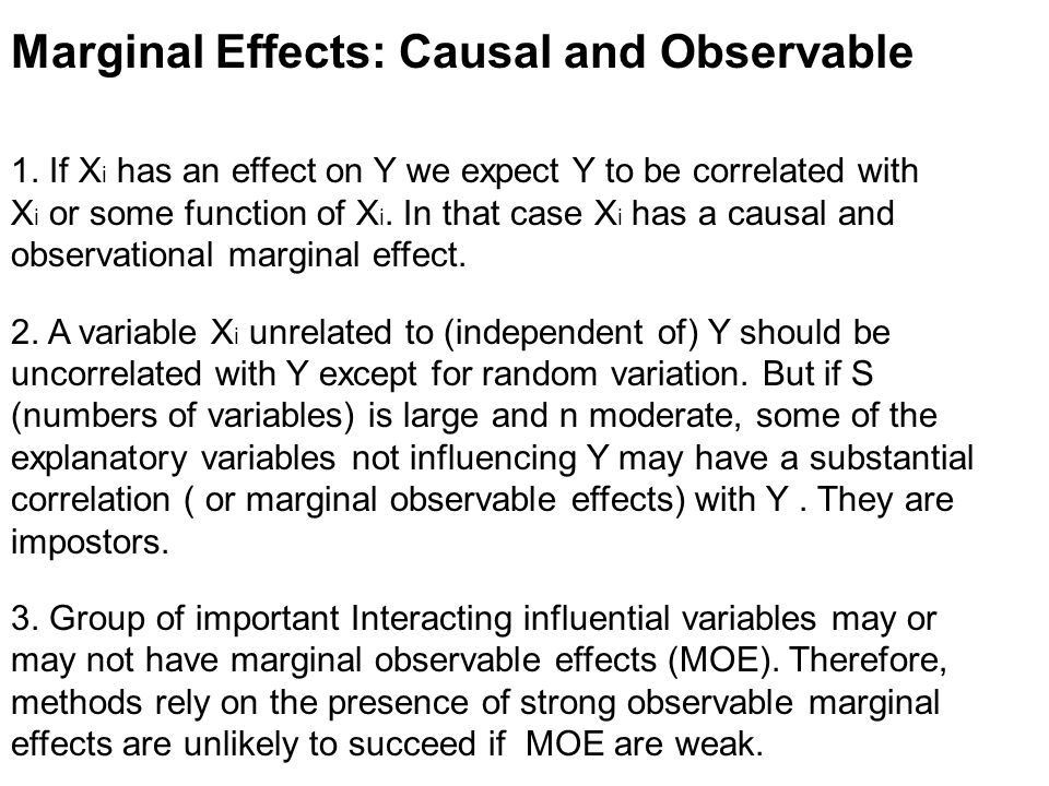 Marginal Effects: Causal and Observable 1. If X i has an effect on Y we expect Y to be correlated with X i or some function of X i. In that case X i h