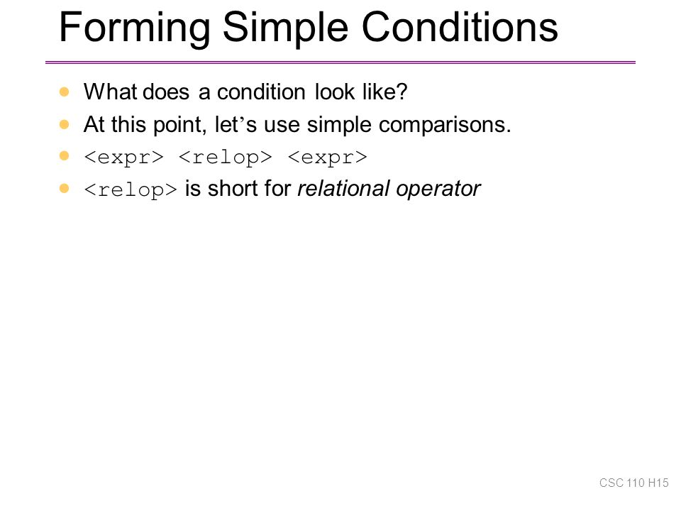 Forming Simple Conditions  What does a condition look like.