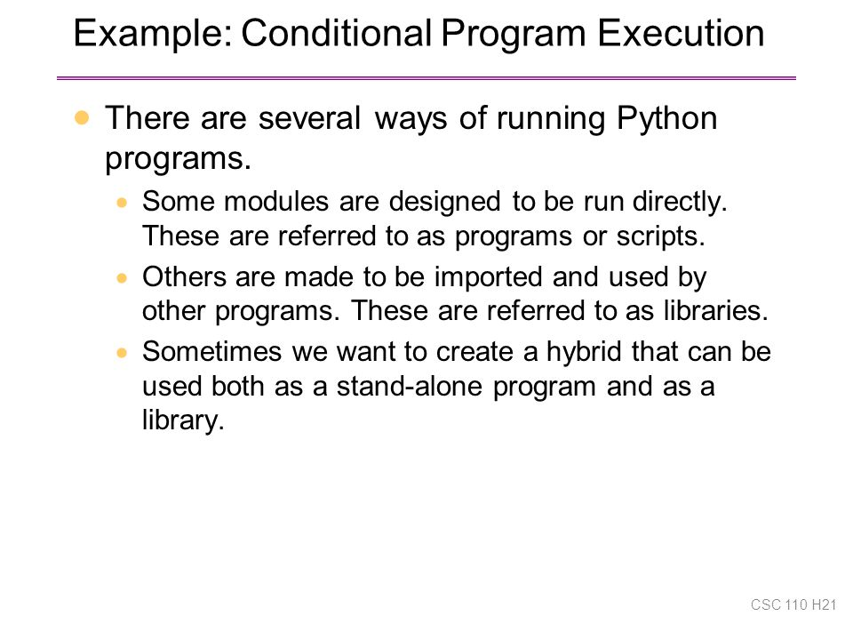 Example: Conditional Program Execution  There are several ways of running Python programs.