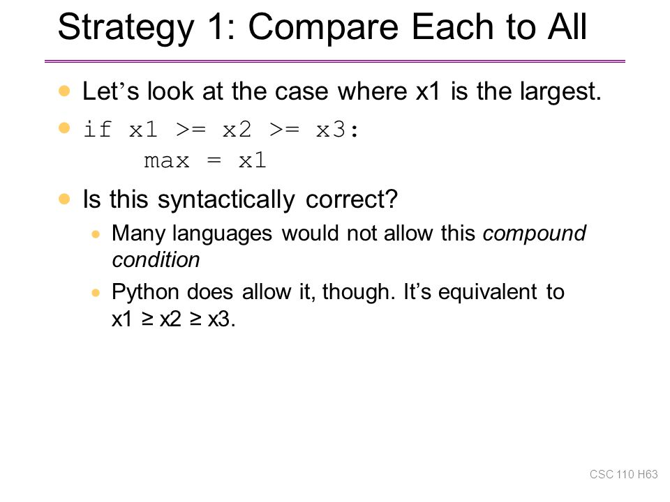 Strategy 1: Compare Each to All  Let ' s look at the case where x1 is the largest.