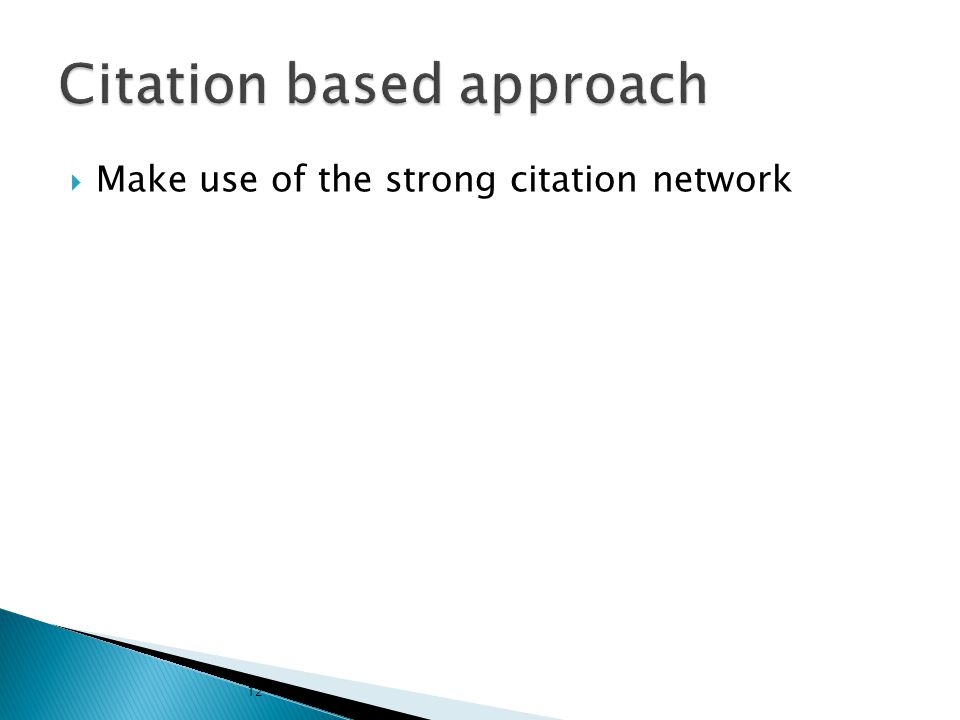  Make use of the strong citation network 12