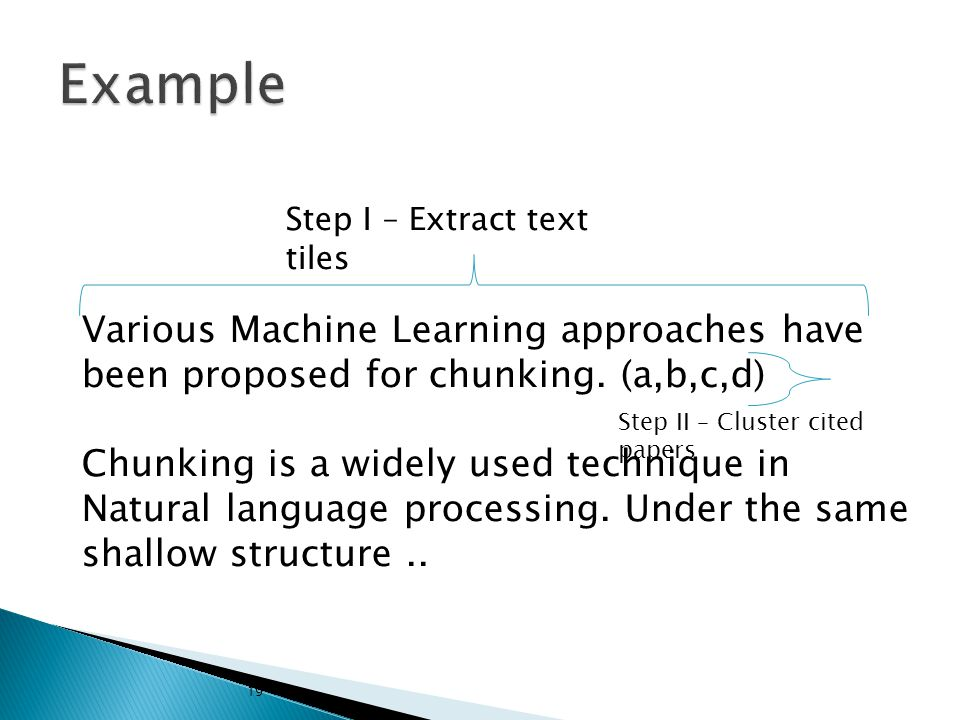 19 Various Machine Learning approaches have been proposed for chunking.