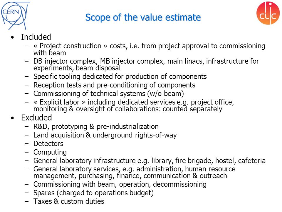 Scope of the value estimate Included –« Project construction » costs, i.e.