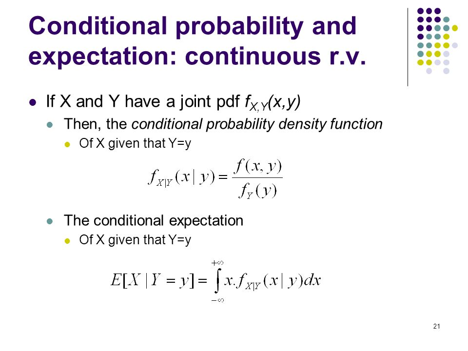 21 Conditional probability and expectation: continuous r.v.