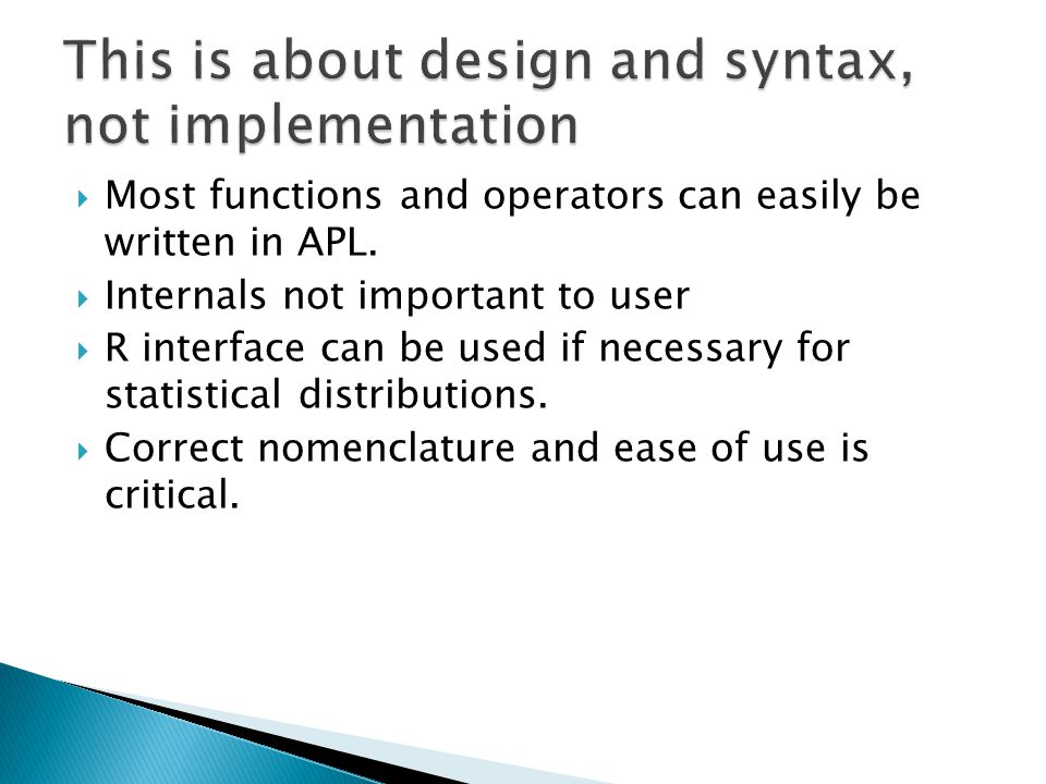  Most functions and operators can easily be written in APL.