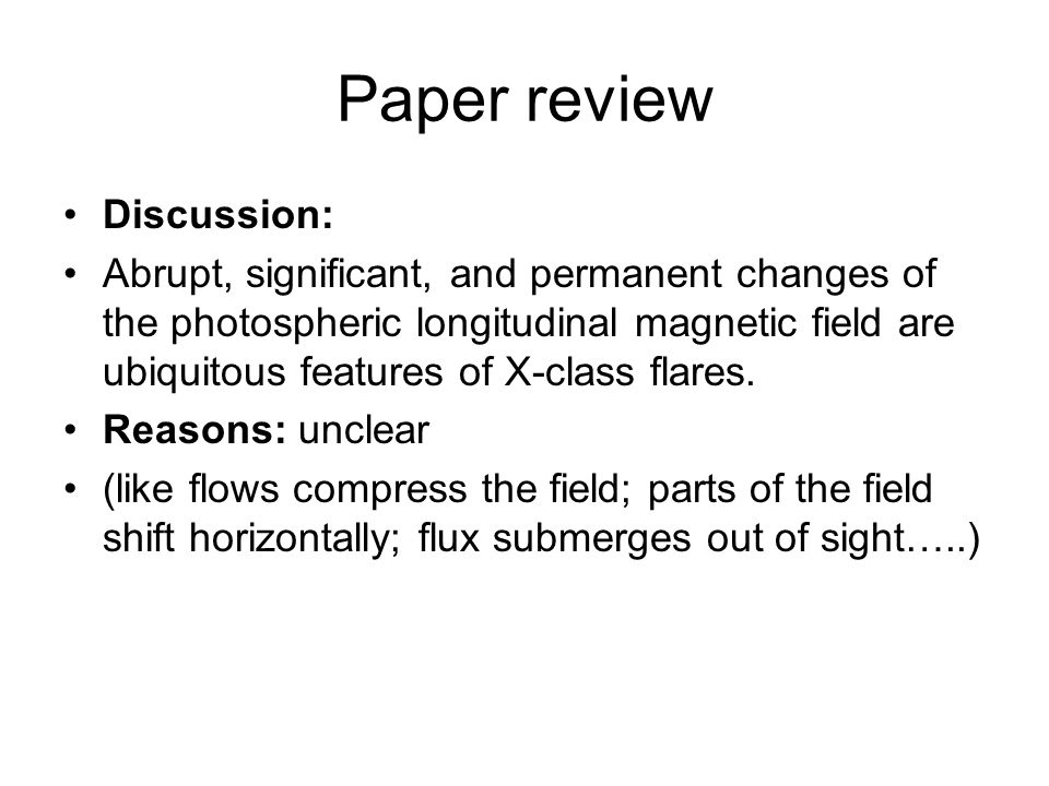 Paper review Discussion: Abrupt, significant, and permanent changes of the photospheric longitudinal magnetic field are ubiquitous features of X-class flares.