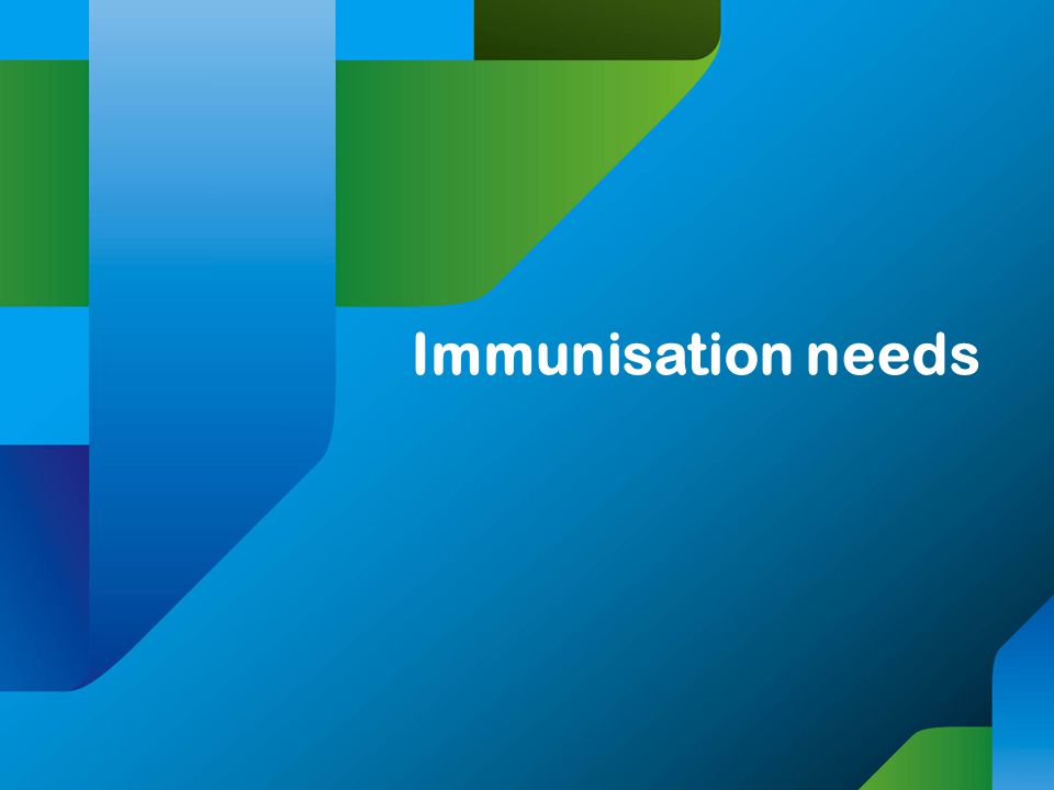 Immunisation needs