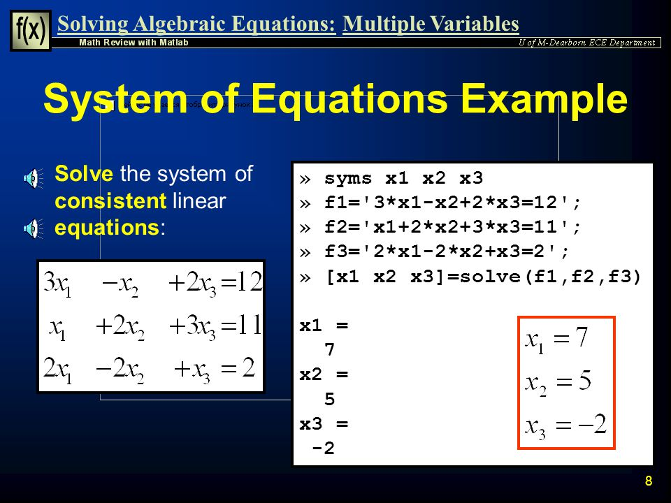 Solving Algebraic Equations:Multiple Variables 7 n Given the equation of two variables: Two Variable Complex Solution Example n Solve for x in terms o