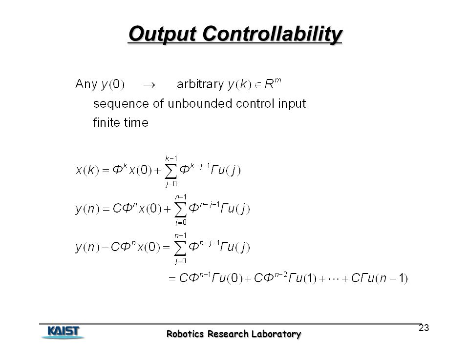Robotics Research Laboratory 23 Output Controllability