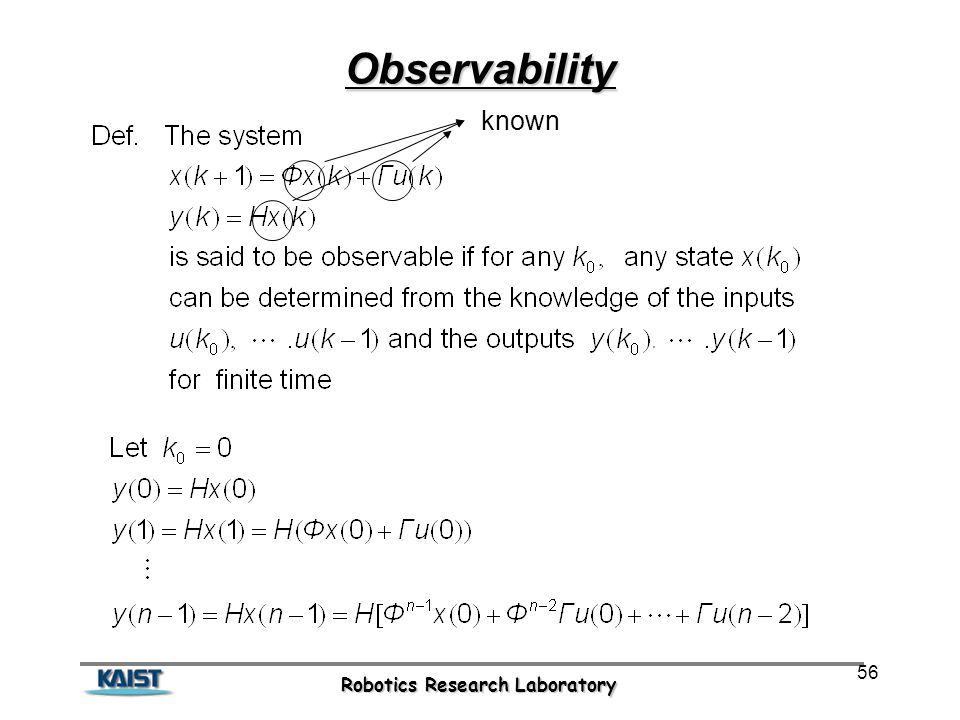 Robotics Research Laboratory 56 Observability known