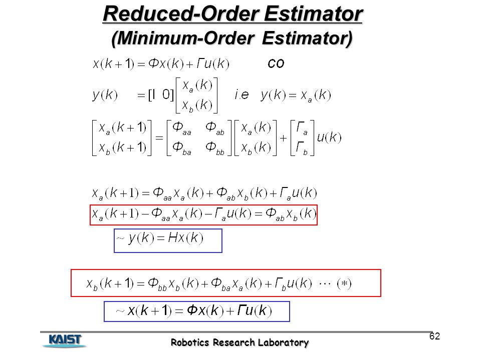 Robotics Research Laboratory 62 Reduced-Order Estimator (Minimum-Order Estimator)