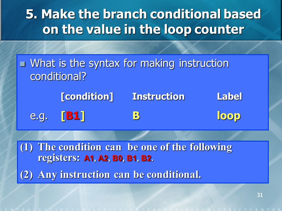 31 What is the syntax for making instruction conditional.