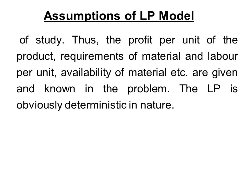 Assumptions of LP Model of study.