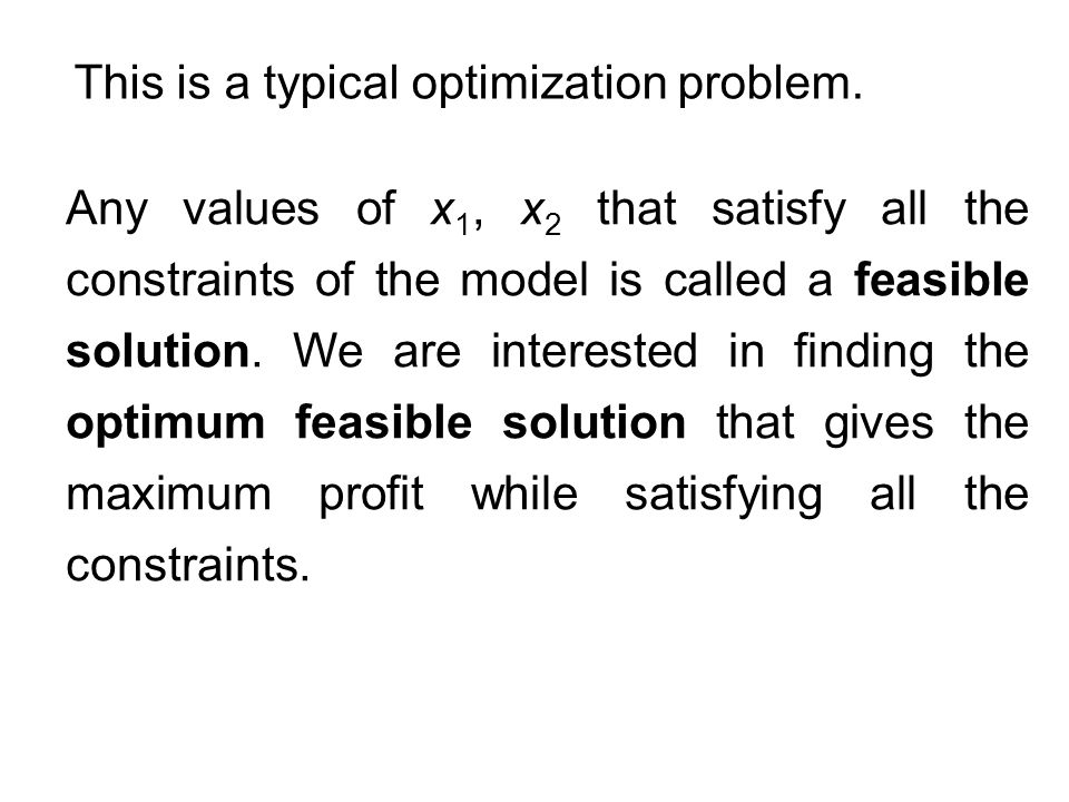 This is a typical optimization problem.