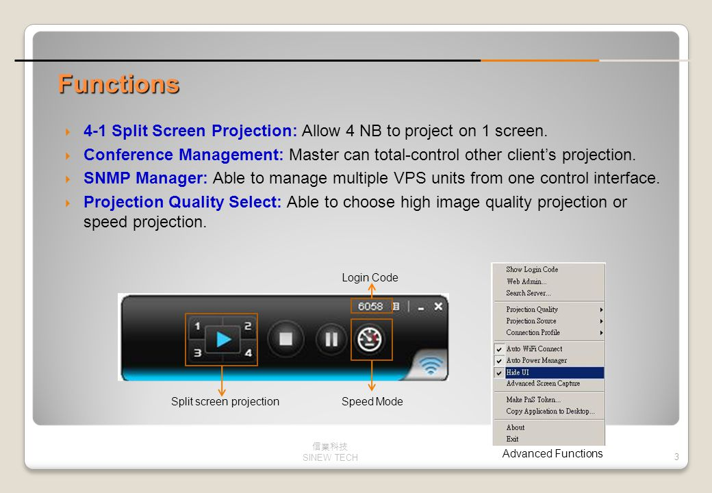 3 Functions  4-1 Split Screen Projection: Allow 4 NB to project on 1 screen.  Conference Management: Master can total-control other client's project