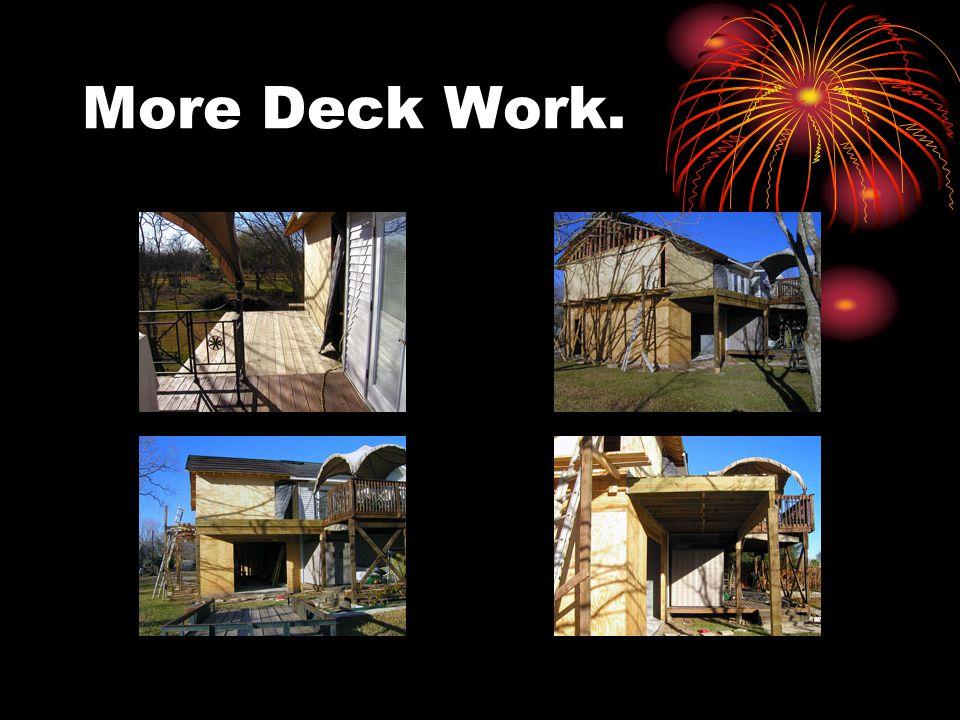 More Deck Work.