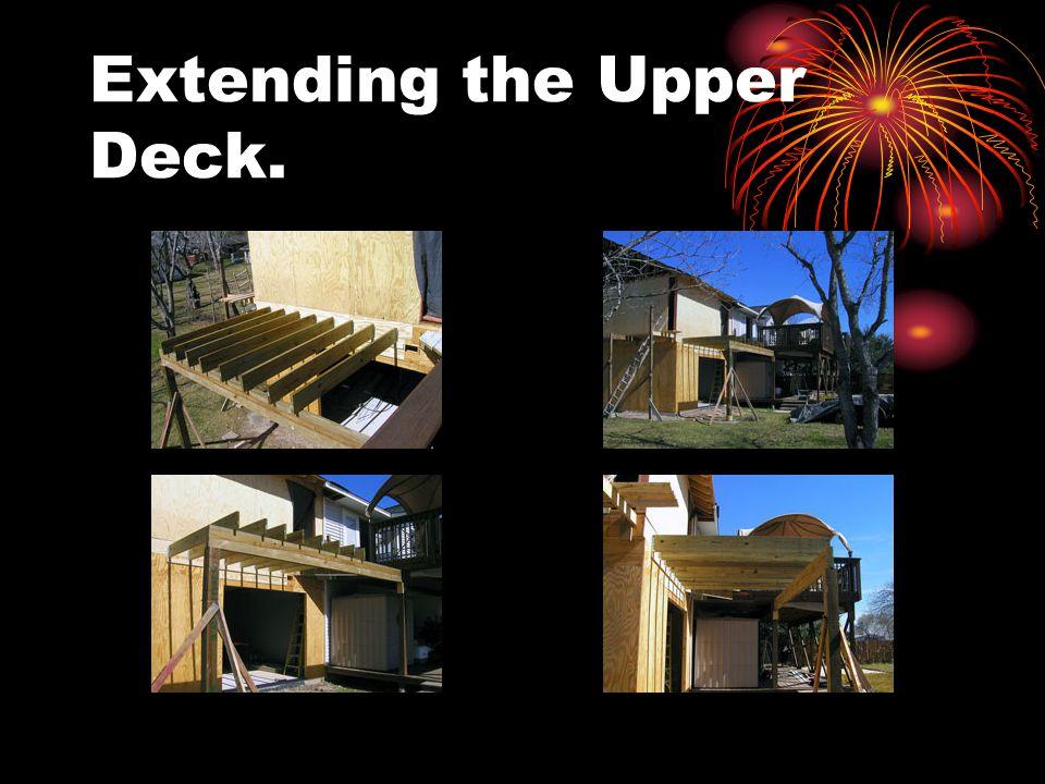 Extending the Upper Deck.