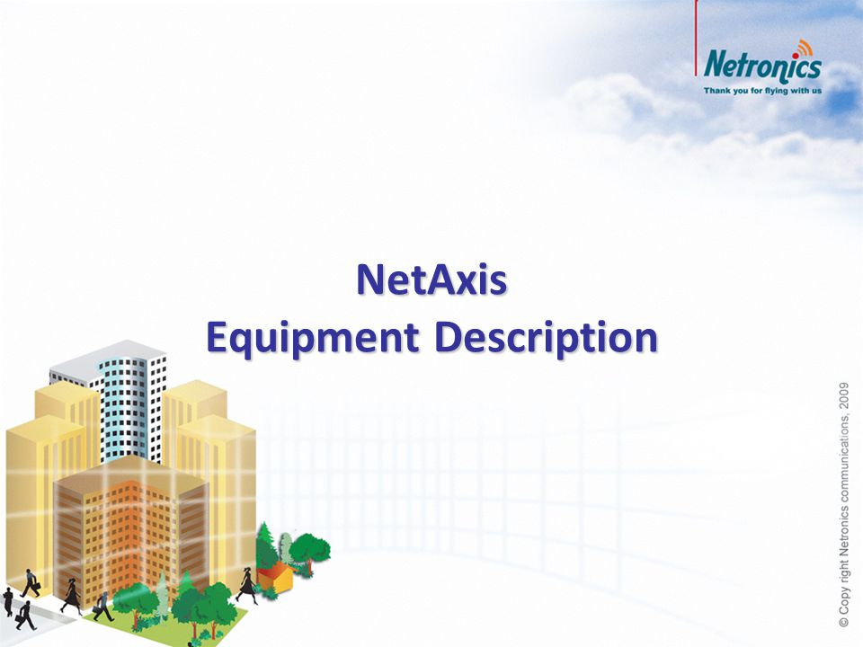 NetAxis Equipment Description