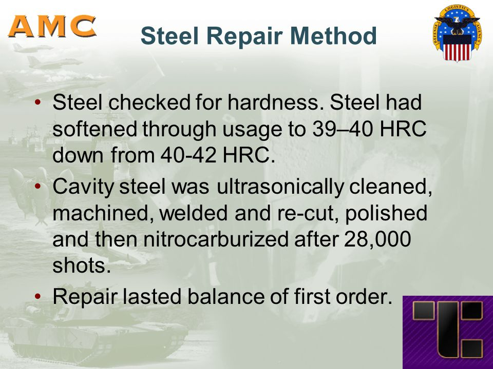 Steel Repair Method Steel checked for hardness.