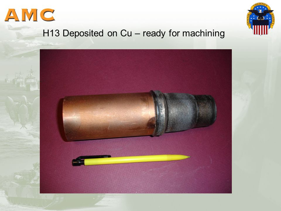H13 Deposited on Cu – ready for machining