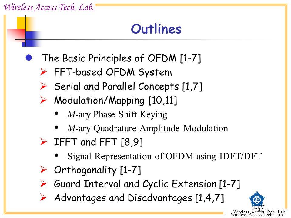 Wireless Access Tech. Lab. CCU Wireless Access Tech. Lab. CCU Wireless Access Tech. Lab. Outlines The Basic Principles of OFDM [1-7]  FFT-based OFDM