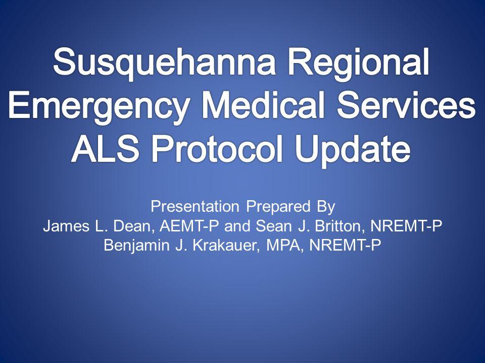 Presentation Prepared By James L. Dean, AEMT-P and Sean J.