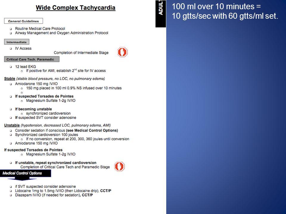 100 ml over 10 minutes = 10 gtts/sec with 60 gtts/ml set.