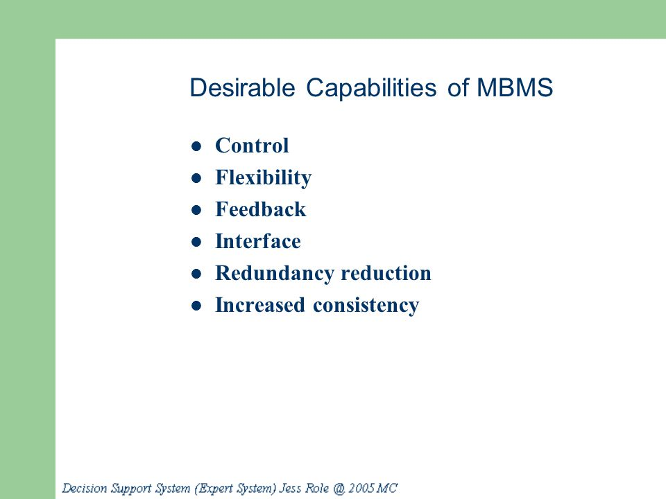 Desirable Capabilities of MBMS Control Flexibility Feedback Interface Redundancy reduction Increased consistency