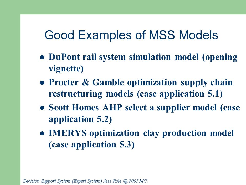 Major Modeling Issues Problem identification Environmental analysis Variable identification Forecasting Multiple model use Model categories or selection (Table 5.1) Model management Knowledge-based modeling
