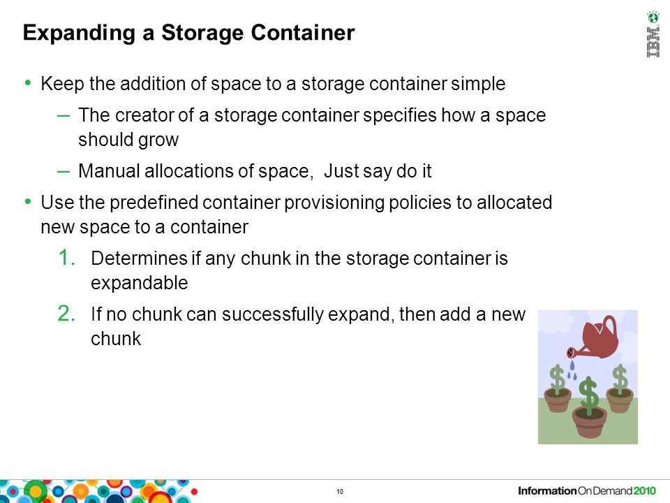 Expanding a Storage Container Keep the addition of space to a storage container simple – The creator of a storage container specifies how a space shou