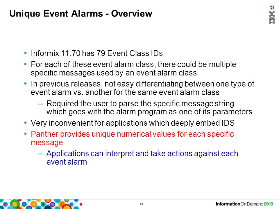 60 Unique Event Alarms - Overview Informix 11.70 has 79 Event Class IDs For each of these event alarm class, there could be multiple specific messages