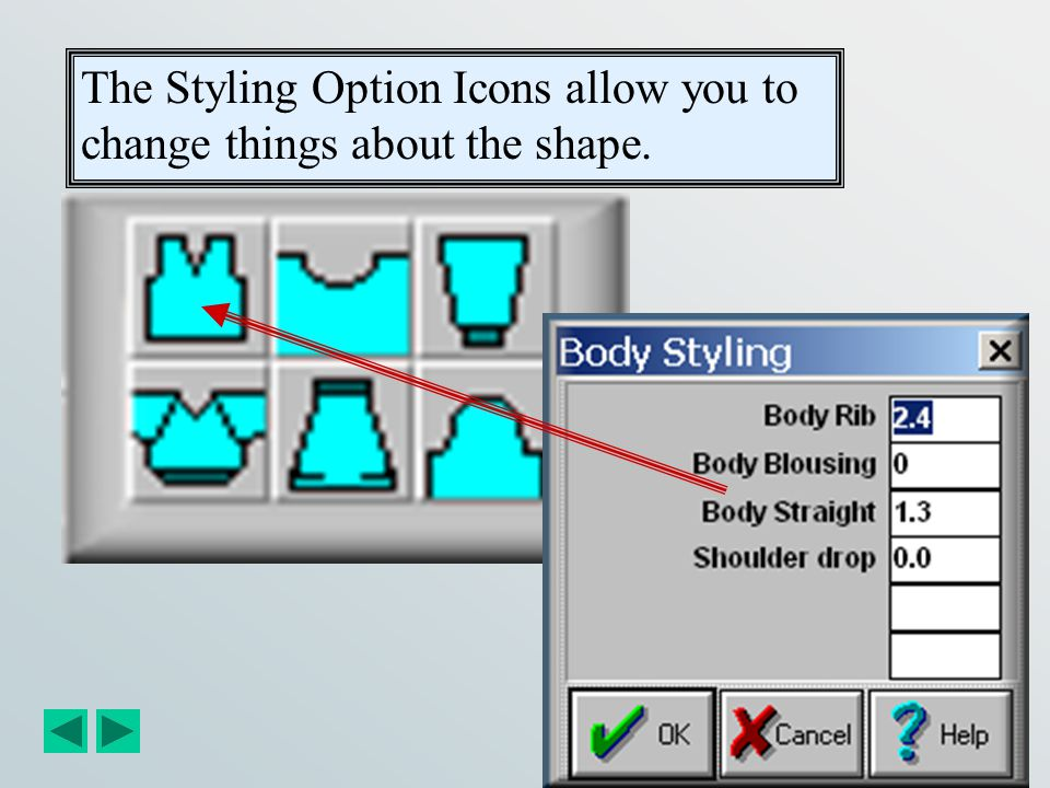 The ? Will always take you to the help in the specific area you are working with. Styling Options Icons. Return to size charts. Throughout DesignaKnit