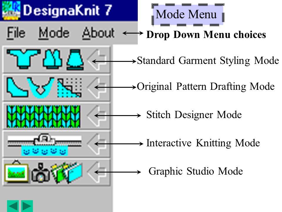 DesignaKnit 7 opening screen Mode menu This is the Access point to DesignaKnit program modes.