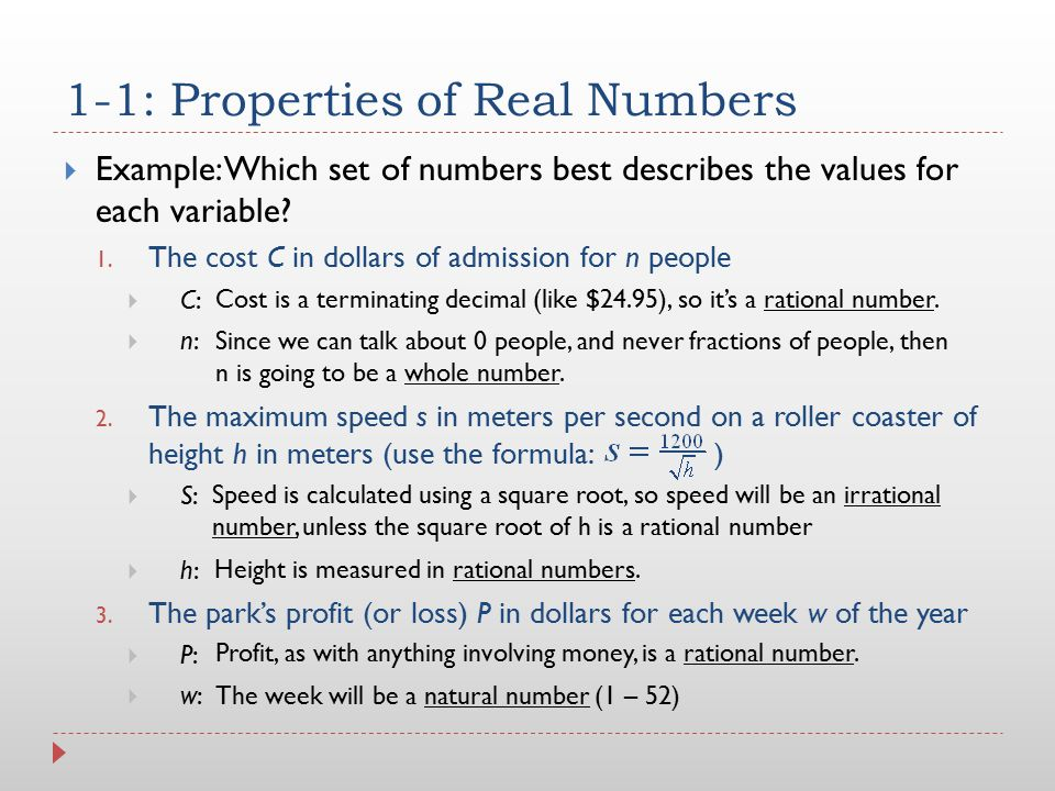 1-1: Properties of Real Numbers  Example: Which set of numbers best describes the values for each variable? 1. The cost C in dollars of admission for