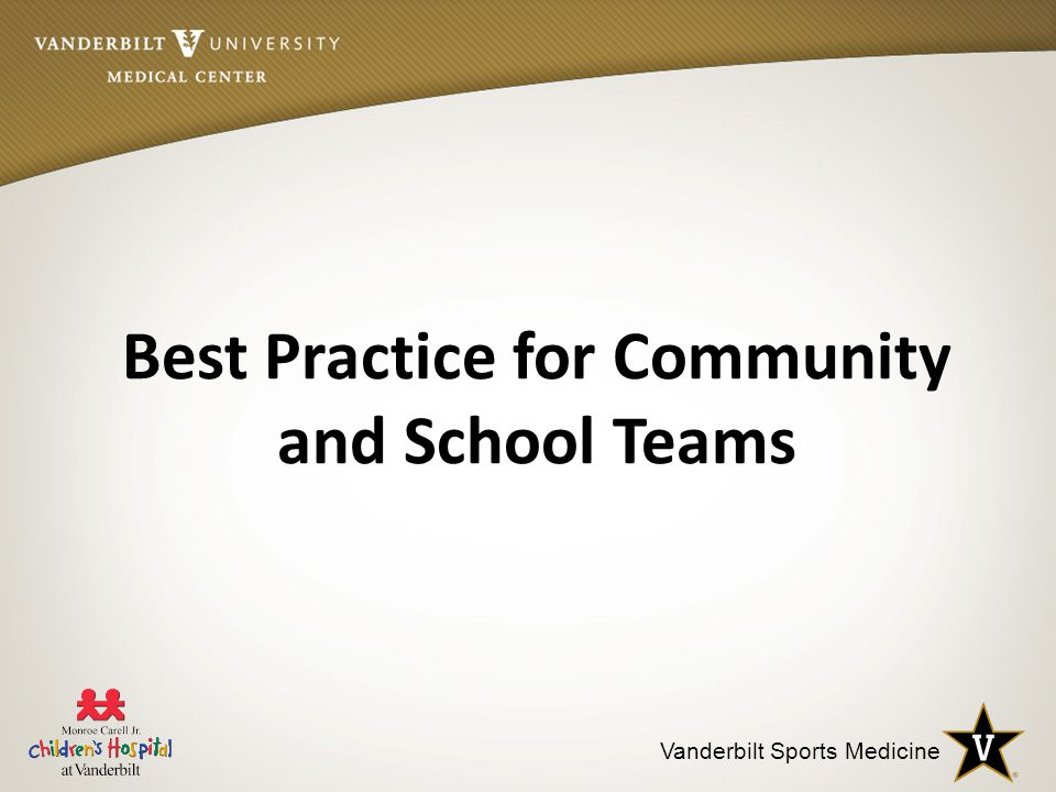 Vanderbilt Sports Medicine Best Practice for Community and School Teams