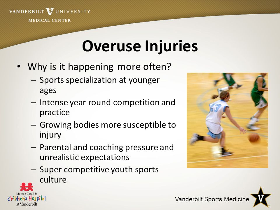 Vanderbilt Sports Medicine Overuse Injuries Why is it happening more often.