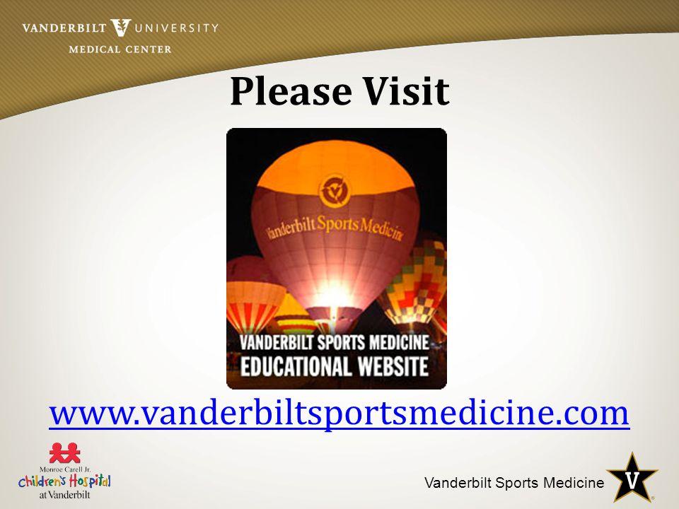 Vanderbilt Sports Medicine www.vanderbiltsportsmedicine.com Please Visit