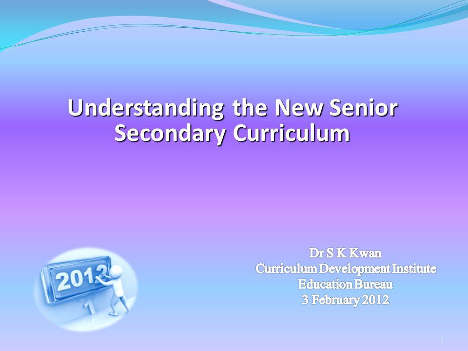 1 Understanding the New Senior Secondary Curriculum