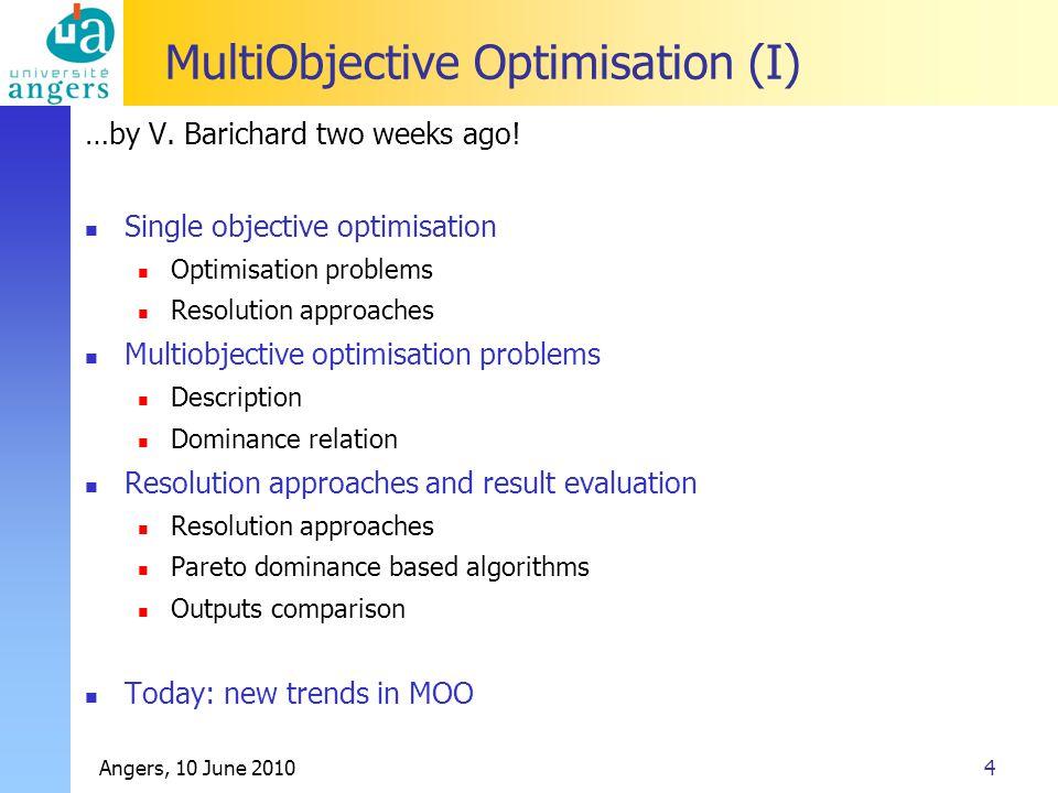 Angers, 10 June 20104 MultiObjective Optimisation (I) …by V.
