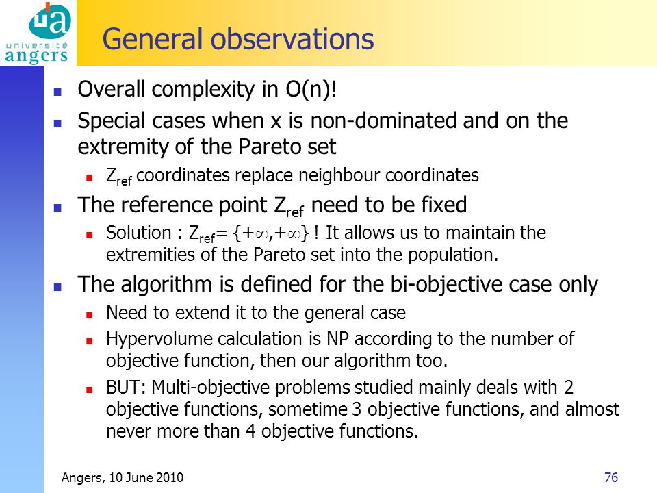 Angers, 10 June 201076 General observations Overall complexity in O(n)! Special cases when x is non-dominated and on the extremity of the Pareto set Z