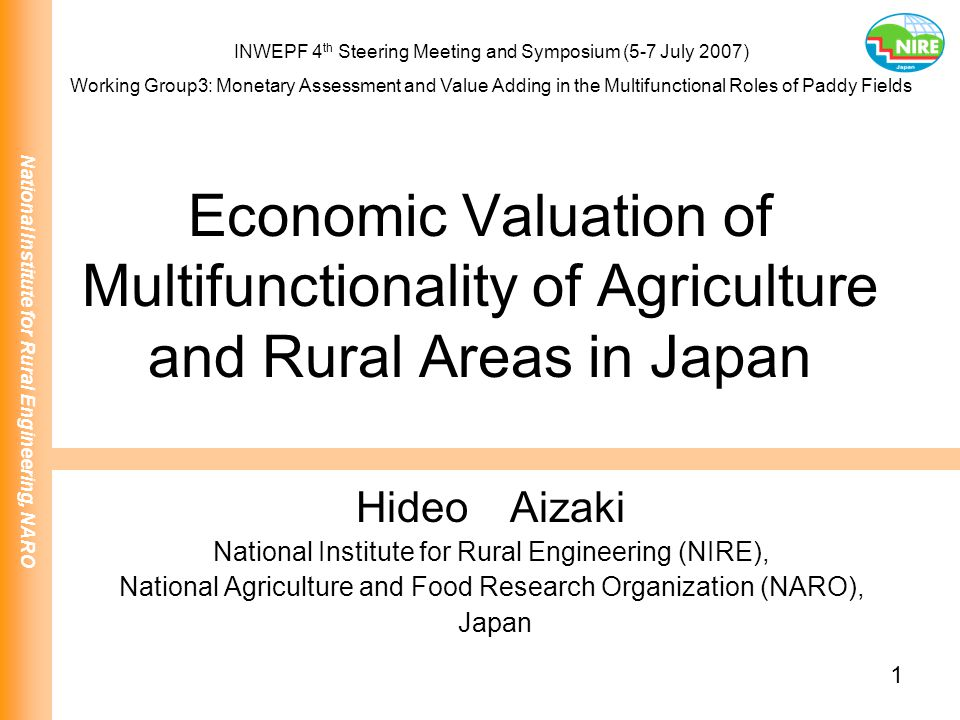 National Institute for Rural Engineering, NARO 1 Economic Valuation of Multifunctionality of Agriculture and Rural Areas in Japan Hideo Aizaki Nationa