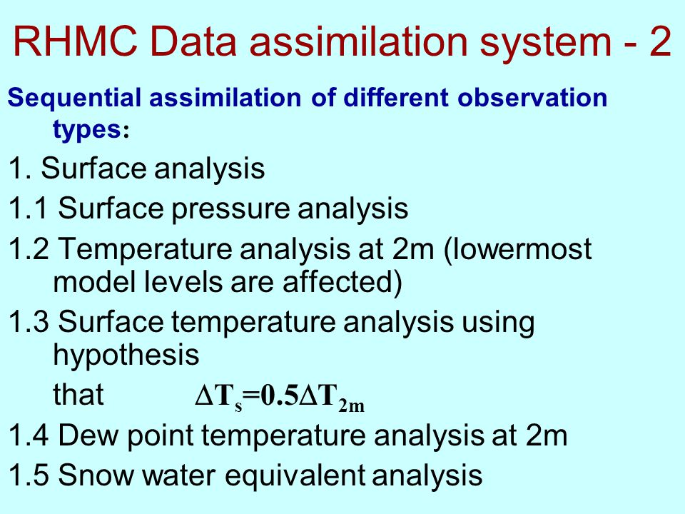 RHMC Data assimilation system - 2 Sequential assimilation of different observation types : 1. Surface analysis 1.1 Surface pressure analysis 1.2 Tempe
