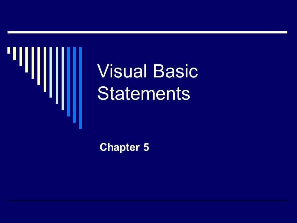 Visual Basic Statements Chapter 5