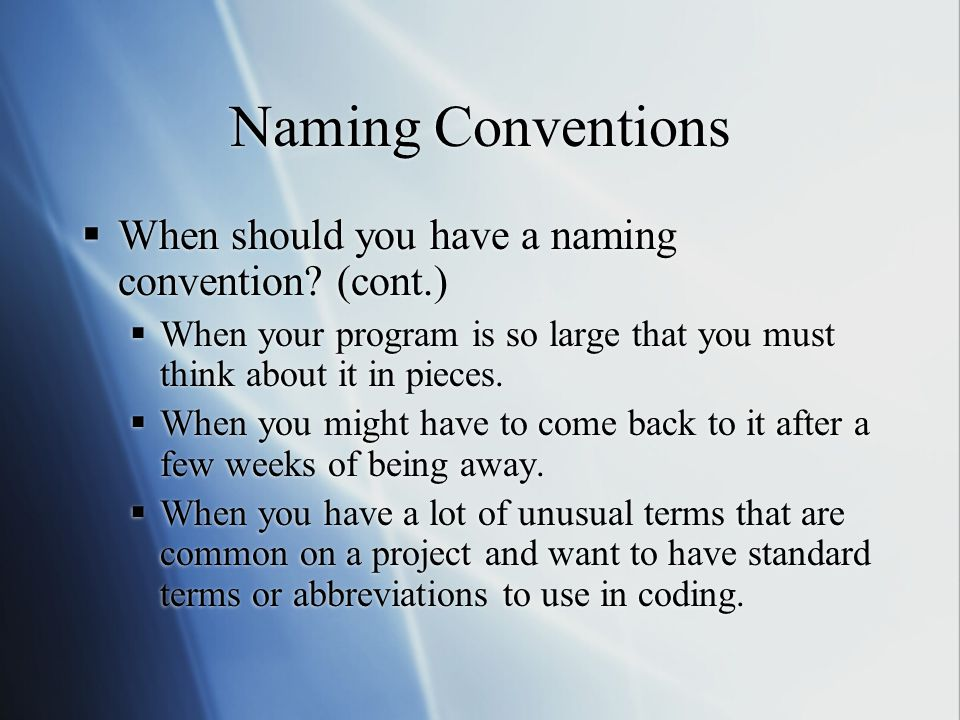 Naming Conventions  When should you have a naming convention.