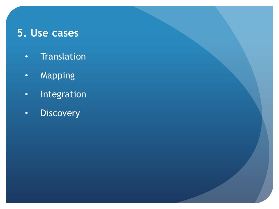 5. Use cases Translation Mapping Integration Discovery