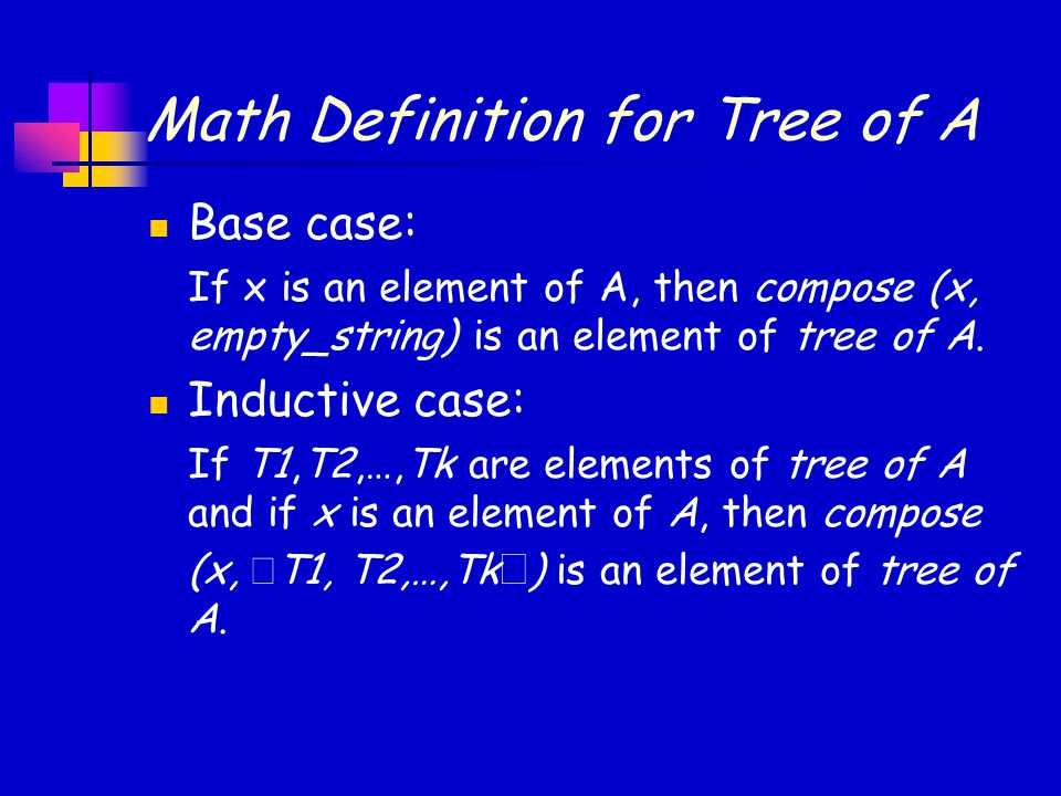 Math Definition for Tree of A Base case: If x is an element of A, then compose (x, empty_string) is an element of tree of A.