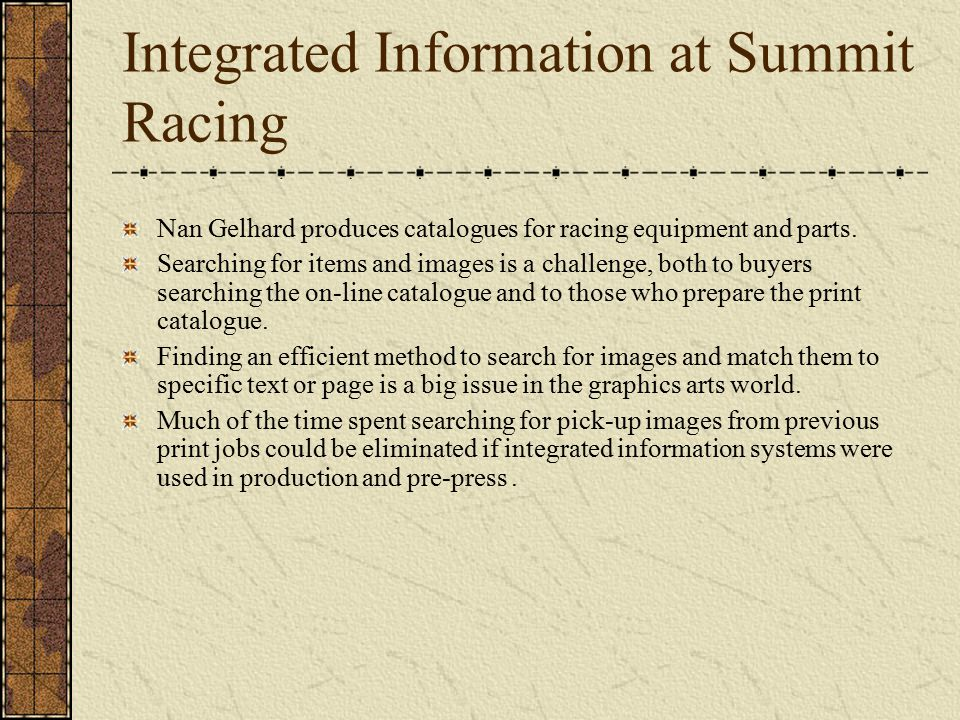 Integrated Information at Summit Racing Nan Gelhard produces catalogues for racing equipment and parts.