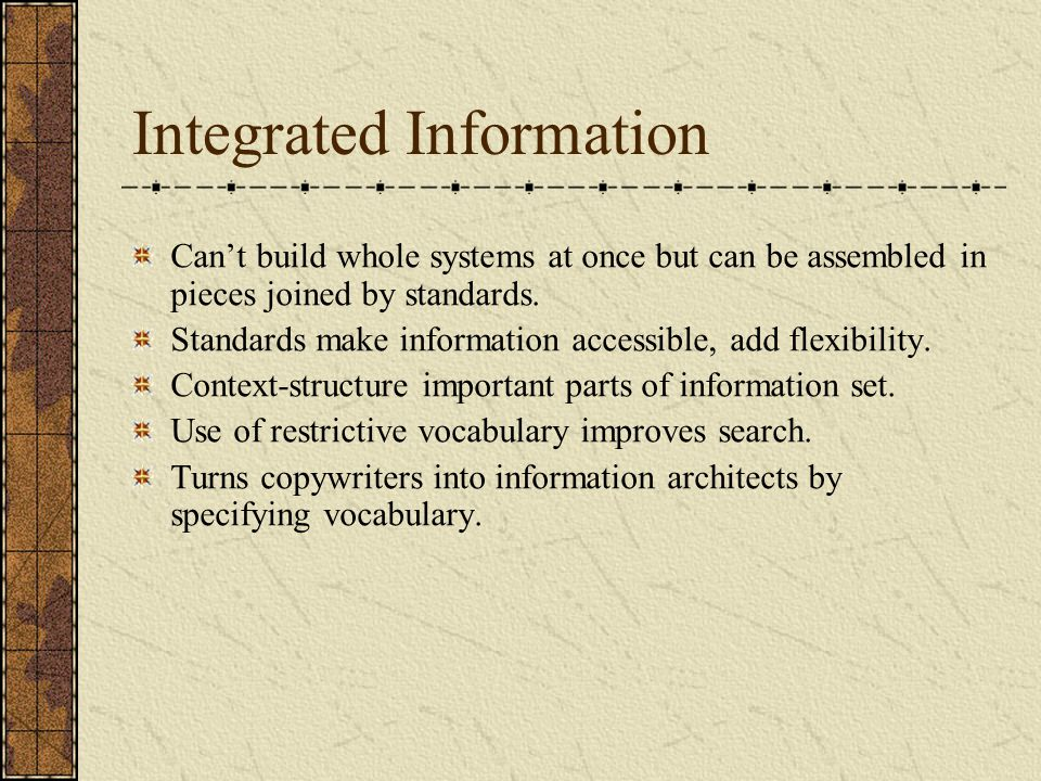 Integrated Information Can't build whole systems at once but can be assembled in pieces joined by standards.