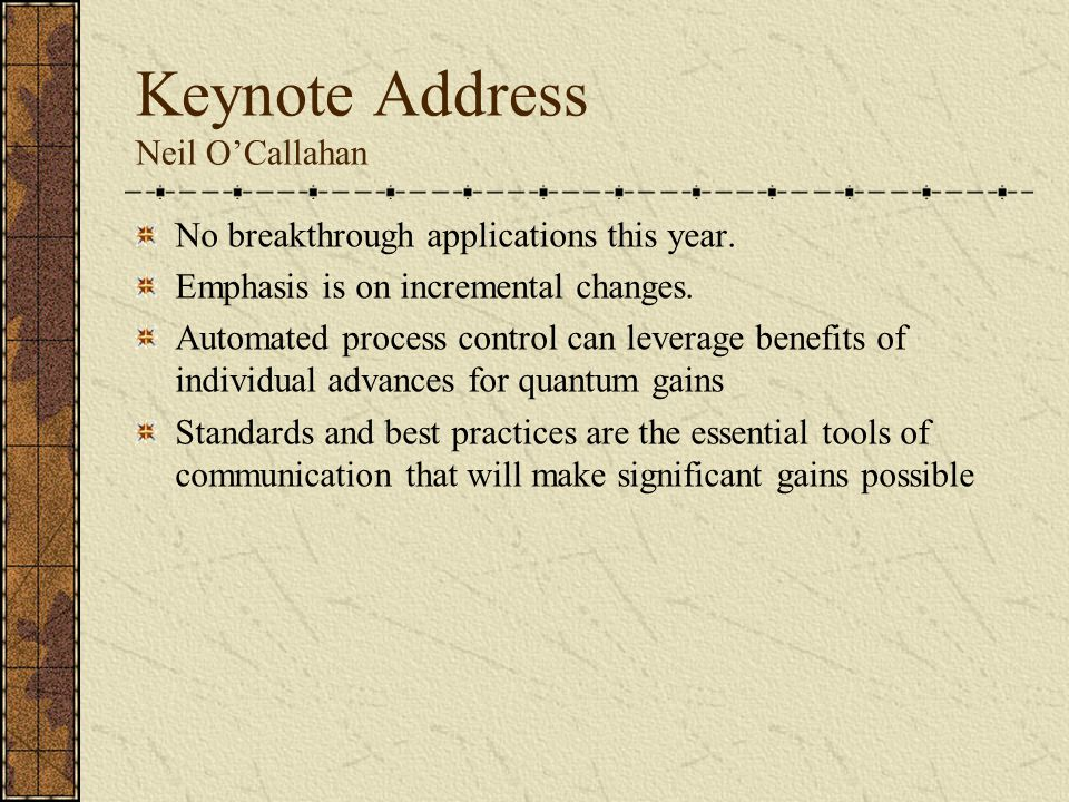 Keynote Address Neil O'Callahan No breakthrough applications this year.