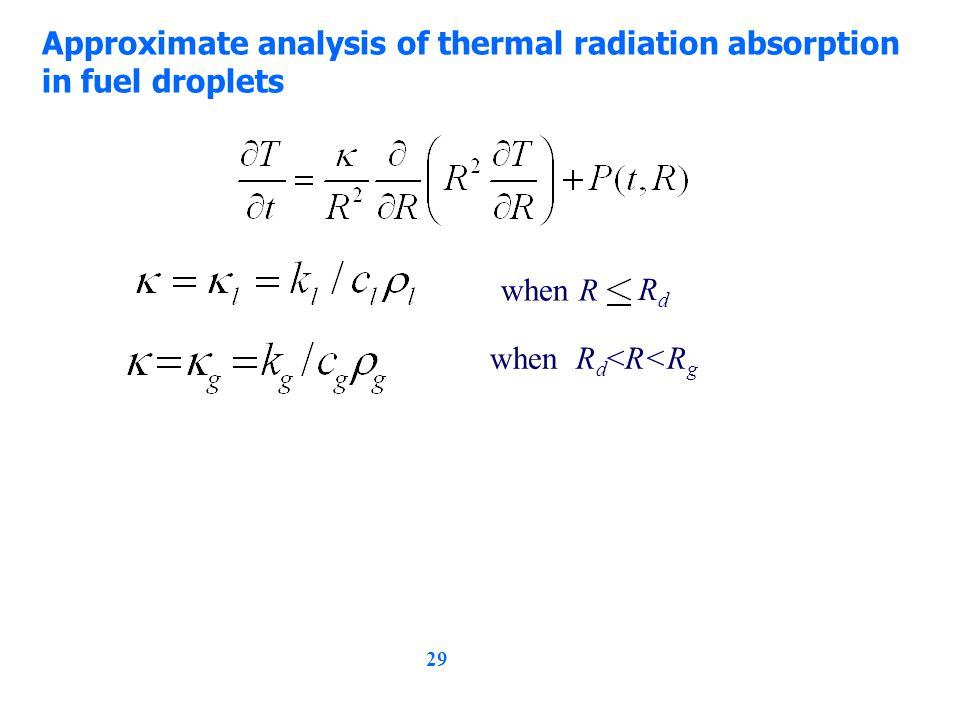 29 Approximate analysis of thermal radiation absorption in fuel droplets when R RdRd when R d <R<R g